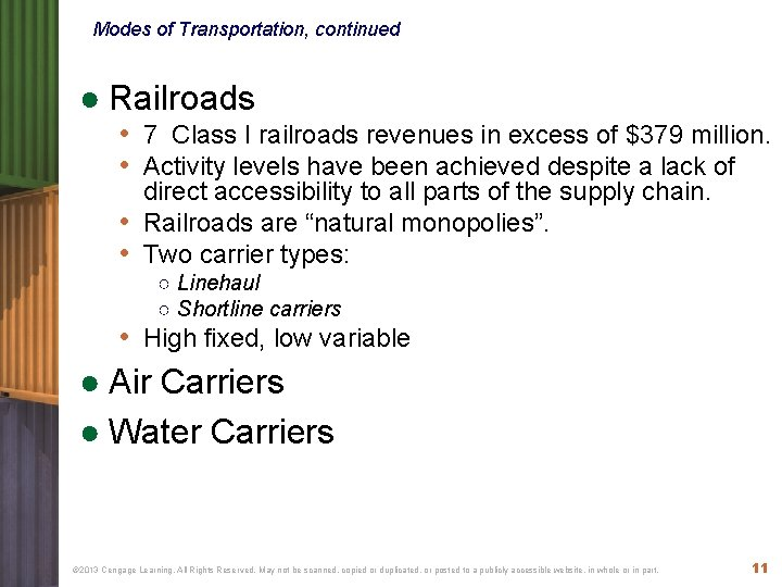 Modes of Transportation, continued ● Railroads • 7 Class I railroads revenues in excess