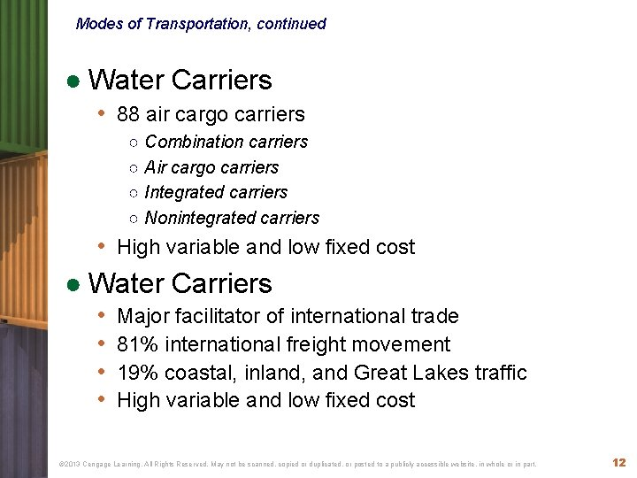 Modes of Transportation, continued ● Water Carriers • 88 air cargo carriers ○ Combination