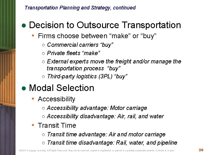 Transportation Planning and Strategy, continued ● Decision to Outsource Transportation • Firms choose between