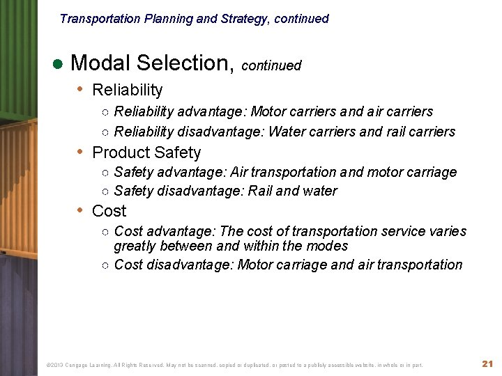 Transportation Planning and Strategy, continued ● Modal Selection, continued • Reliability ○ Reliability advantage: