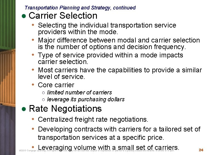 Transportation Planning and Strategy, continued ● Carrier Selection • Selecting the individual transportation service