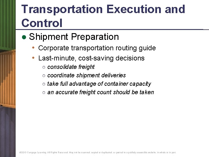 Transportation Execution and Control ● Shipment Preparation • Corporate transportation routing guide • Last-minute,