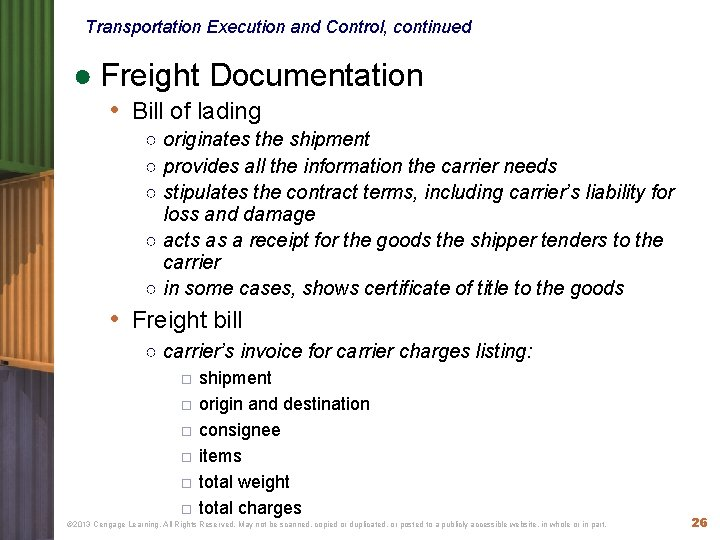 Transportation Execution and Control, continued ● Freight Documentation • Bill of lading ○ originates