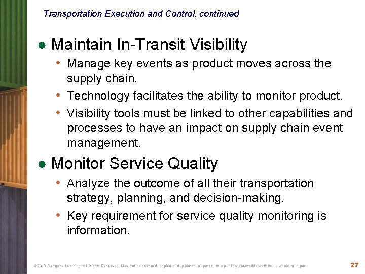 Transportation Execution and Control, continued ● Maintain In-Transit Visibility • Manage key events as