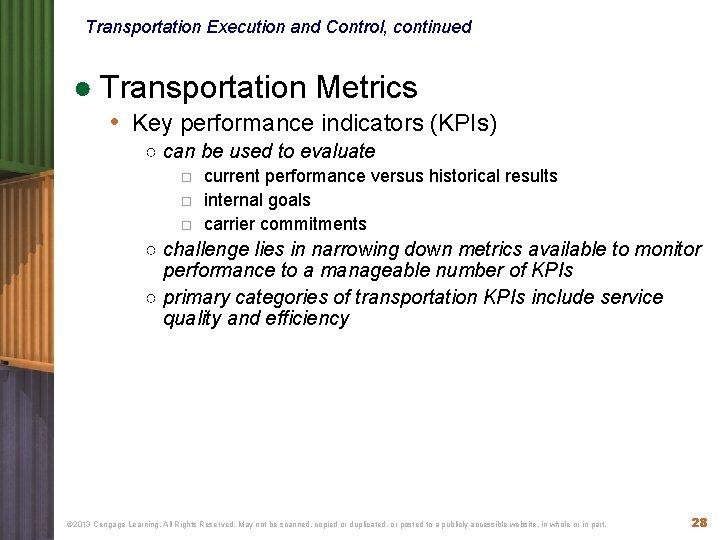 Transportation Execution and Control, continued ● Transportation Metrics • Key performance indicators (KPIs) ○
