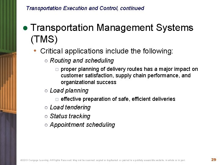 Transportation Execution and Control, continued ● Transportation Management Systems (TMS) • Critical applications include