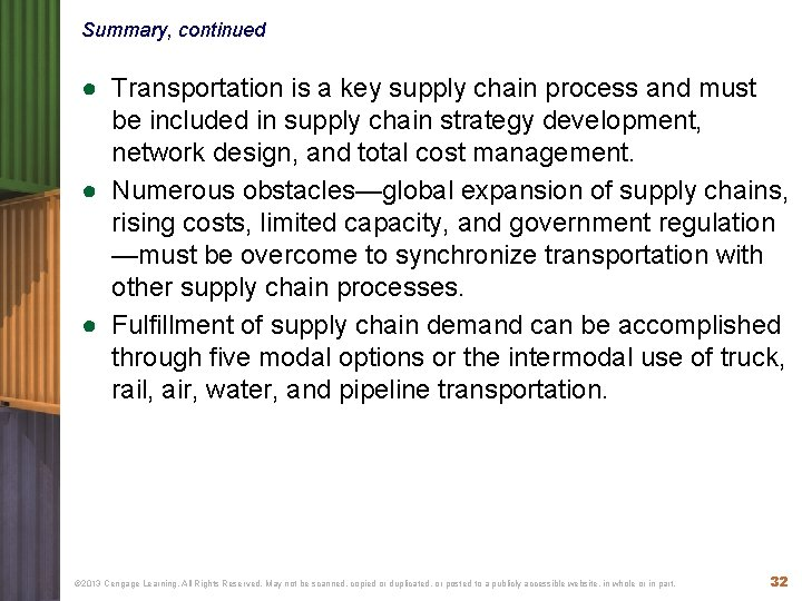 Summary, continued ● Transportation is a key supply chain process and must be included