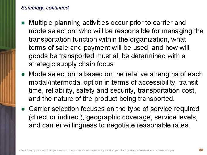 Summary, continued ● Multiple planning activities occur prior to carrier and mode selection: who