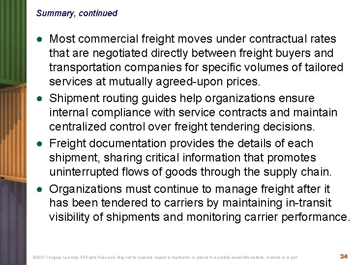 Summary, continued ● Most commercial freight moves under contractual rates that are negotiated directly