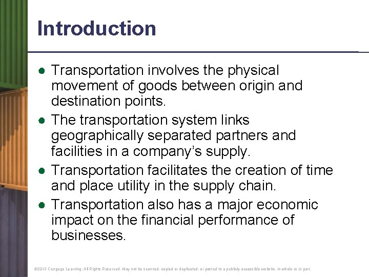 Introduction ● Transportation involves the physical movement of goods between origin and destination points.