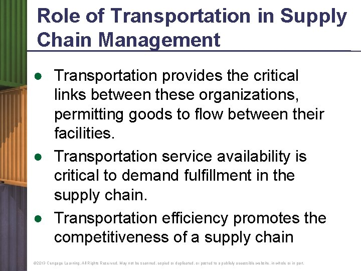 Role of Transportation in Supply Chain Management ● Transportation provides the critical links between