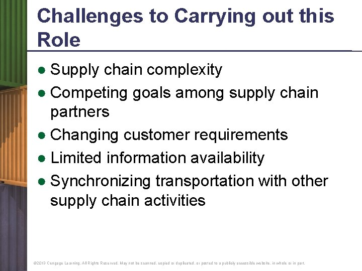 Challenges to Carrying out this Role ● Supply chain complexity ● Competing goals among