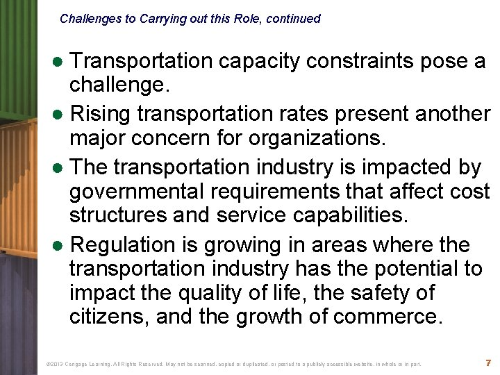 Challenges to Carrying out this Role, continued ● Transportation capacity constraints pose a challenge.