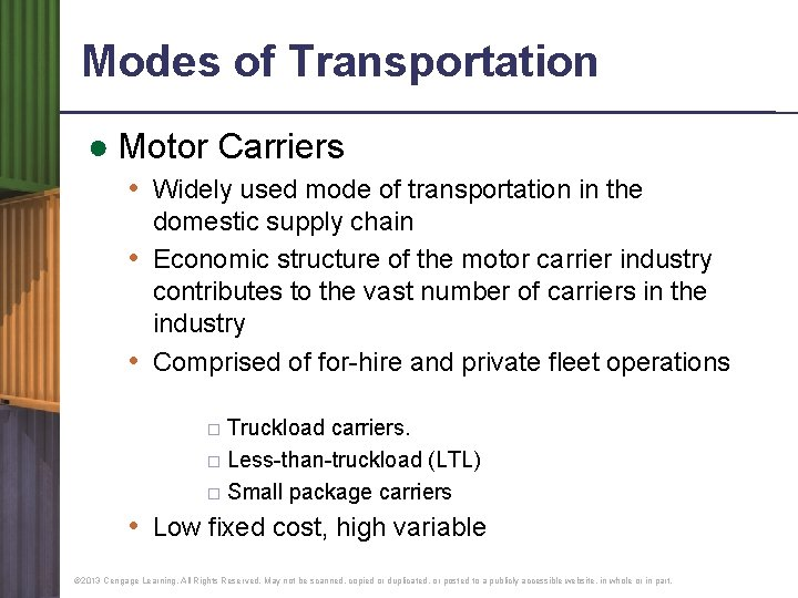 Modes of Transportation ● Motor Carriers • Widely used mode of transportation in the