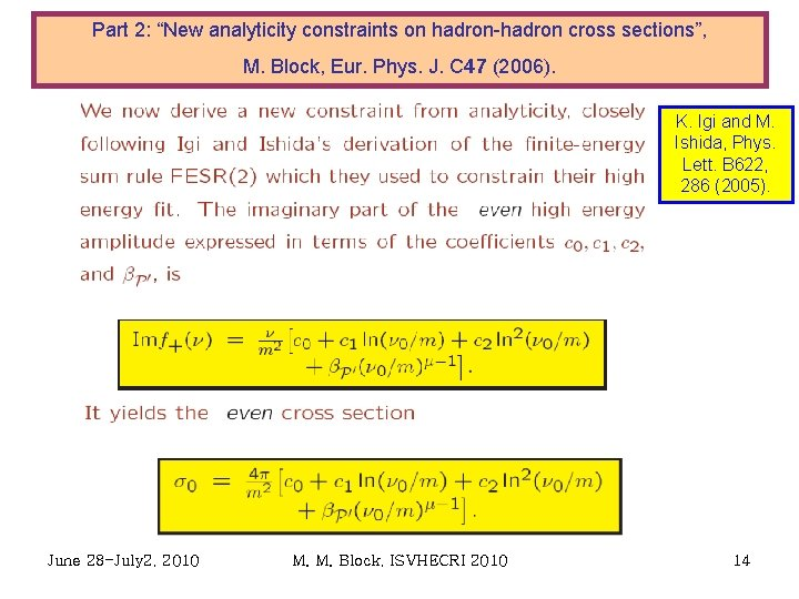 """Part 2: """"New analyticity constraints on hadron-hadron cross sections"""", M. Block, Eur. Phys. J."""