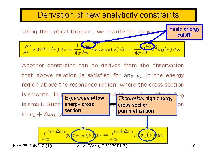 Derivation of new analyticity constraints Finite energy cutoff! Experimental low energy cross section June