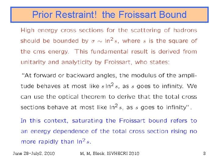 Prior Restraint! the Froissart Bound June 28 -July 2, 2010 M. M. Block, ISVHECRI