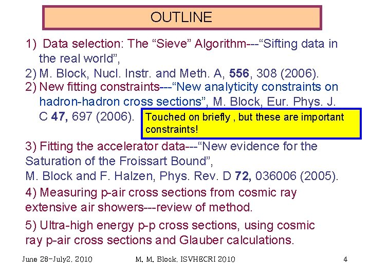 """OUTLINE 1) Data selection: The """"Sieve"""" Algorithm---""""Sifting data in the real world"""", 2) M."""