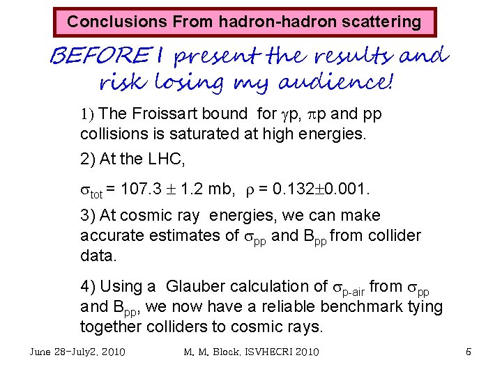 Conclusions From hadron-hadron scattering BEFORE I present the results and risk losing my audience!