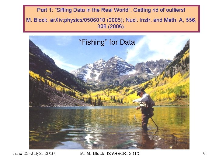 """Part 1: """"Sifting Data in the Real World"""", Getting rid of outliers! M. Block,"""