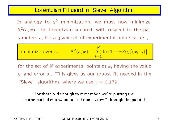 """Lorentzian Fit used in """"Sieve"""" Algorithm For those old enough to remember, we're putting"""