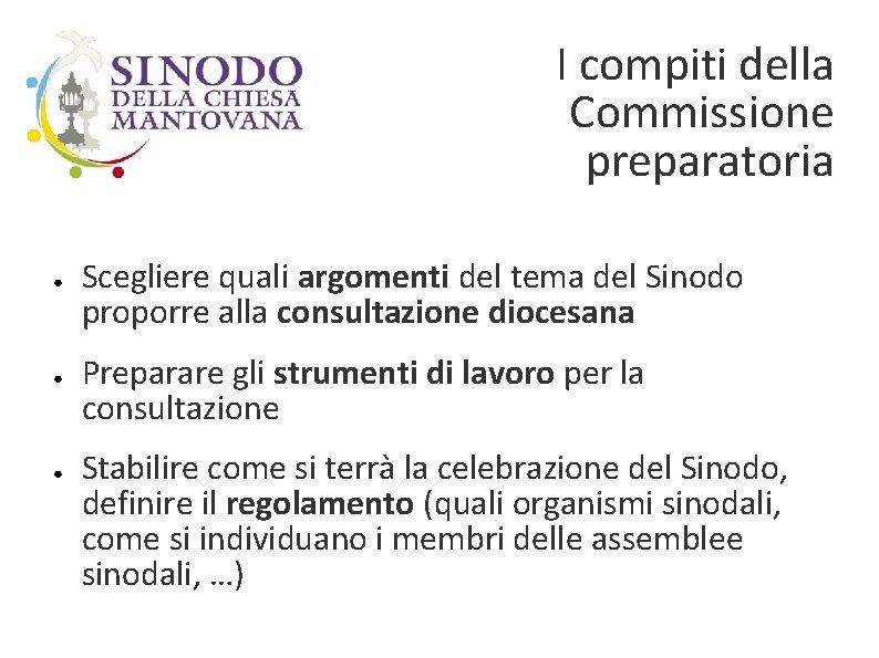 I compiti della Commissione preparatoria ● ● ● Scegliere quali argomenti del tema del