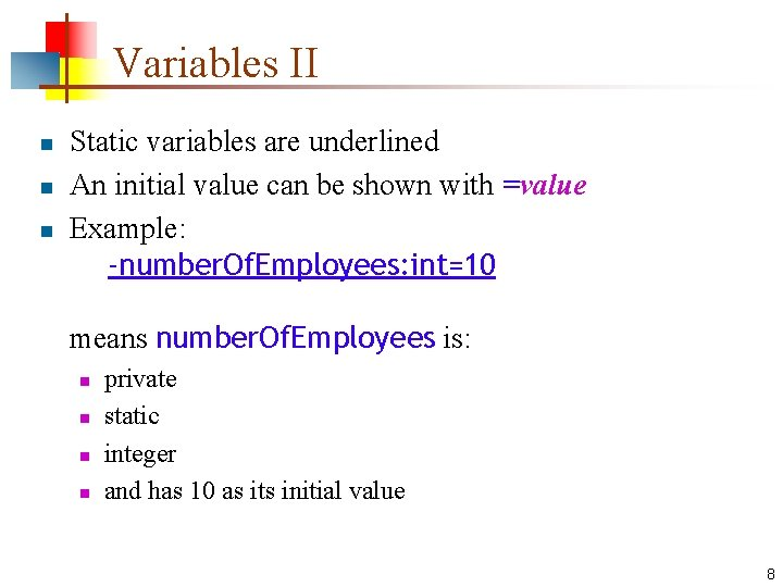 Variables II n n n Static variables are underlined An initial value can be