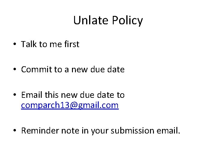 Unlate Policy • Talk to me first • Commit to a new due date