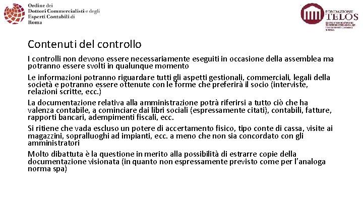 Contenuti del controllo I controlli non devono essere necessariamente eseguiti in occasione della assemblea