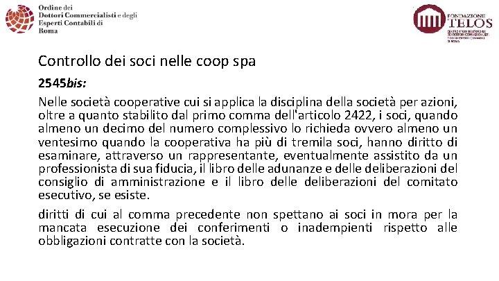 Controllo dei soci nelle coop spa 2545 bis: Nelle società cooperative cui si applica