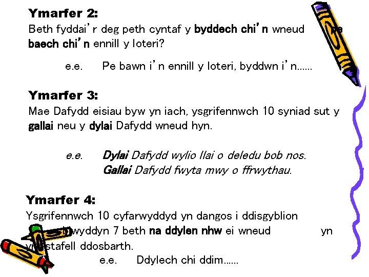 Ymarfer 2: Beth fyddai'r deg peth cyntaf y byddech chi'n wneud baech chi'n ennill