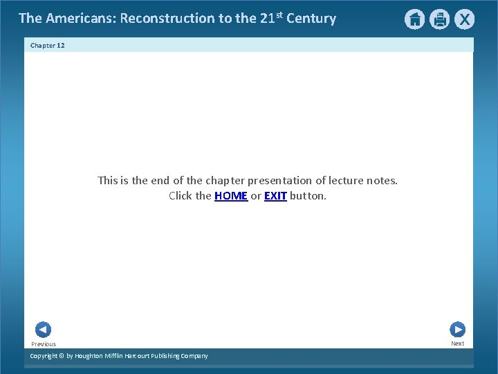 The Americans: Reconstruction to the 21 st Century Chapter 12 This is the end