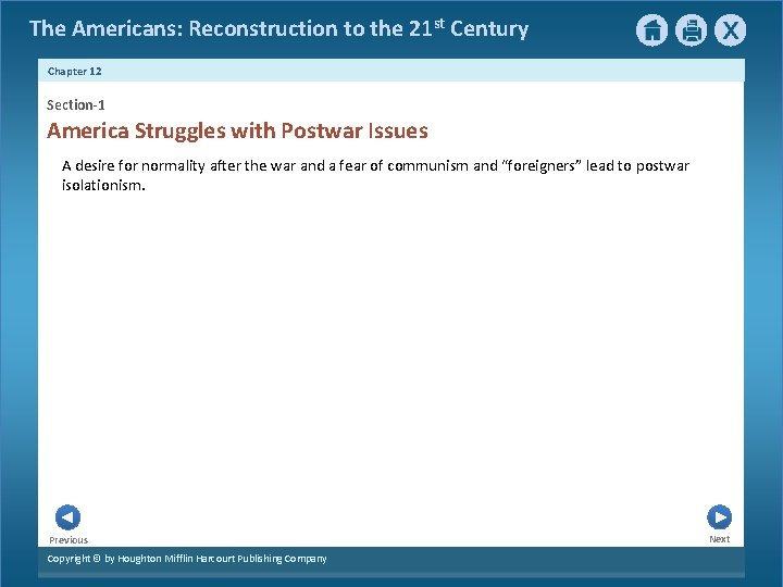 The Americans: Reconstruction to the 21 st Century Chapter 12 Section-1 America Struggles with