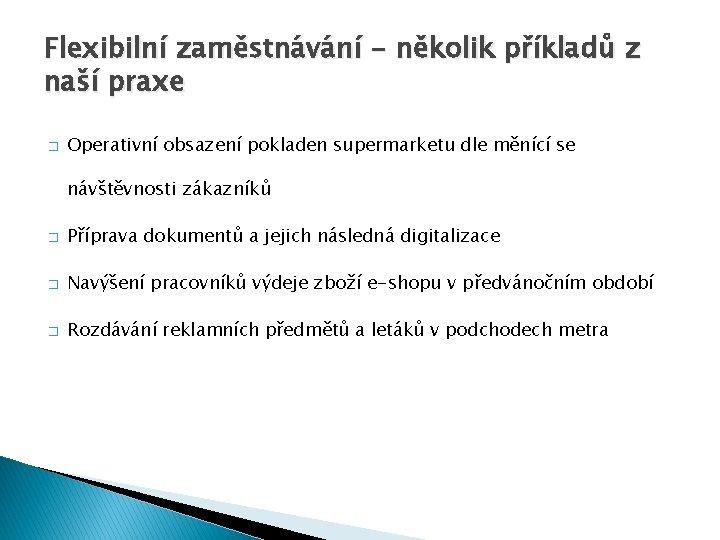 Flexibilní zaměstnávání - několik příkladů z naší praxe � Operativní obsazení pokladen supermarketu dle
