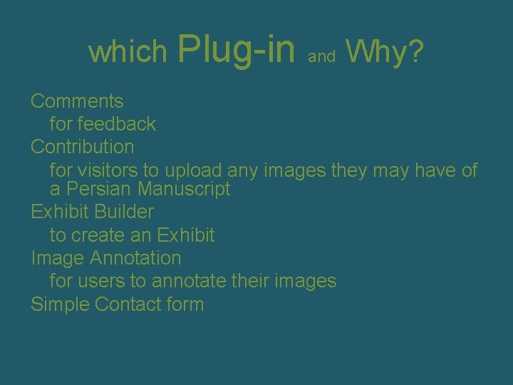 which Plug-in and Why? Comments for feedback Contribution for visitors to upload any images