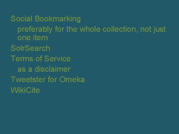 Social Bookmarking preferably for the whole collection, not just one item Solr. Search Terms