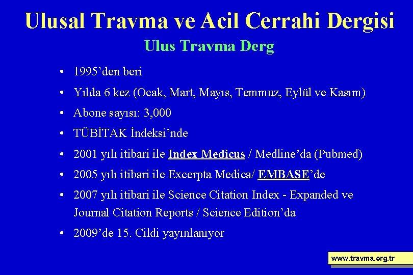 Ulusal Travma ve Acil Cerrahi Dergisi Ulus Travma Derg • 1995'den beri • Yılda