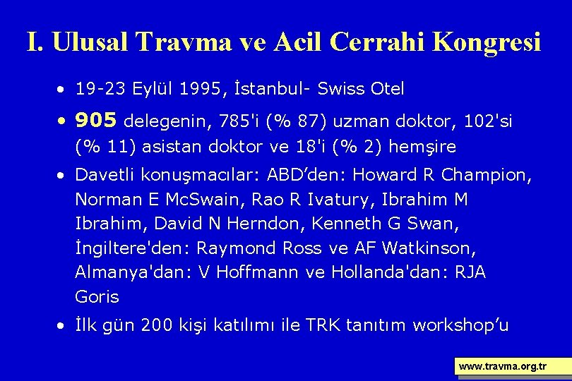 I. Ulusal Travma ve Acil Cerrahi Kongresi • 19 -23 Eylül 1995, İstanbul- Swiss