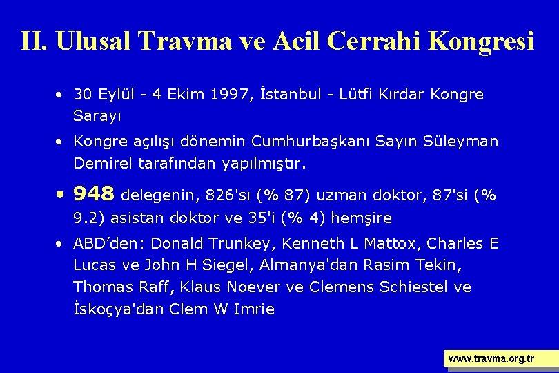 II. Ulusal Travma ve Acil Cerrahi Kongresi • 30 Eylül - 4 Ekim 1997,