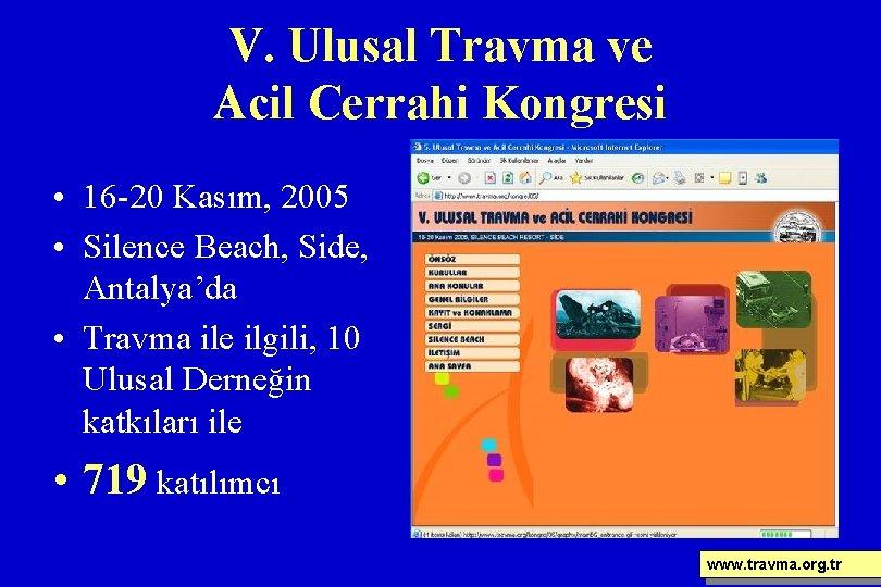 V. Ulusal Travma ve Acil Cerrahi Kongresi • 16 -20 Kasım, 2005 • Silence