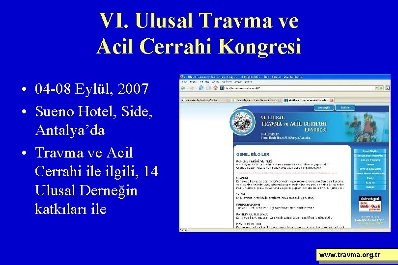 VI. Ulusal Travma ve Acil Cerrahi Kongresi • 04 -08 Eylül, 2007 • Sueno