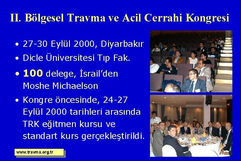 II. Bölgesel Travma ve Acil Cerrahi Kongresi • 27 -30 Eylül 2000, Diyarbakır •
