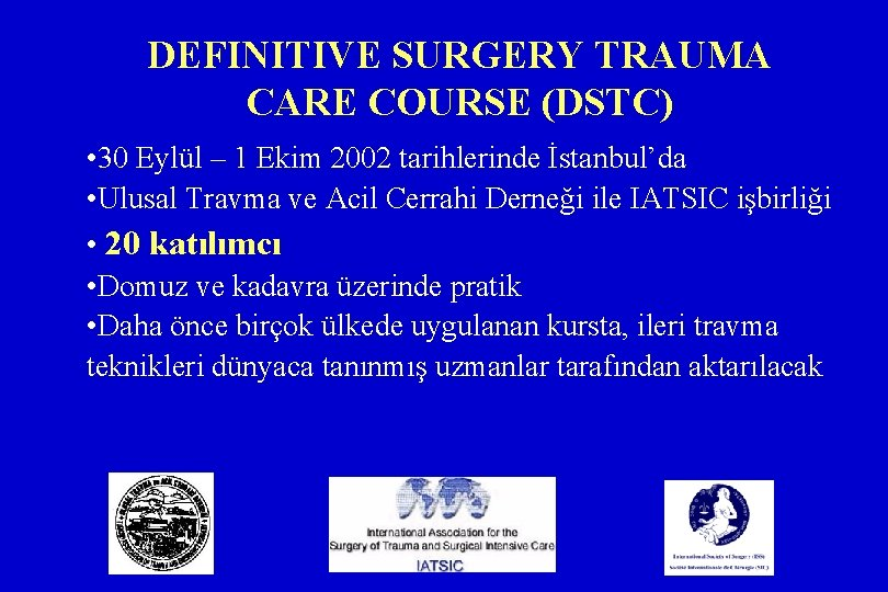 DEFINITIVE SURGERY TRAUMA CARE COURSE (DSTC) • 30 Eylül – 1 Ekim 2002 tarihlerinde