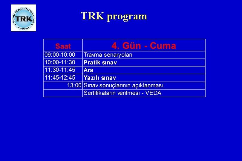 TRK program
