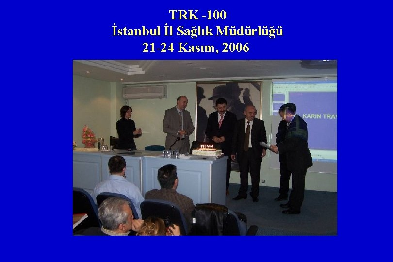 TRK -100 İstanbul İl Sağlık Müdürlüğü 21 -24 Kasım, 2006