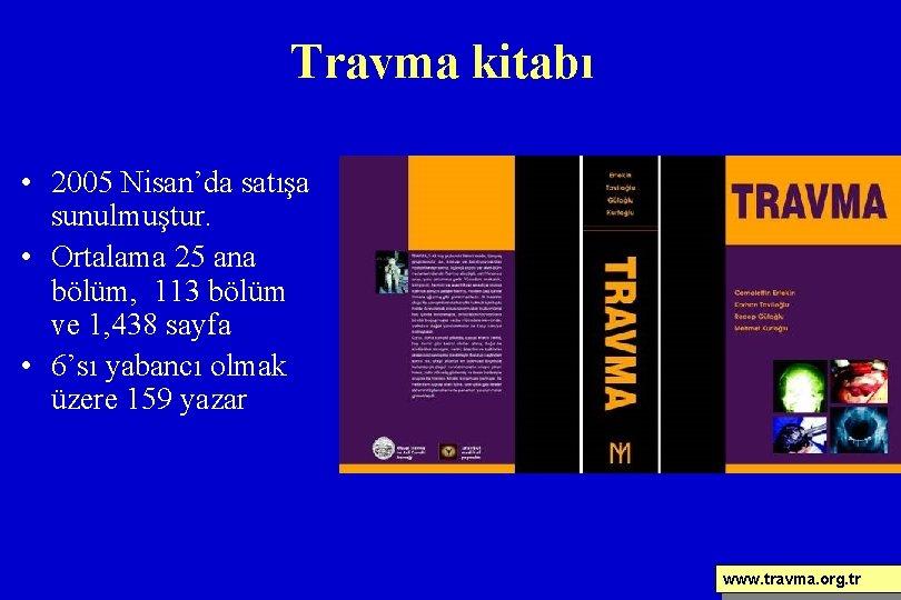 Travma kitabı • 2005 Nisan'da satışa sunulmuştur. • Ortalama 25 ana bölüm, 113 bölüm