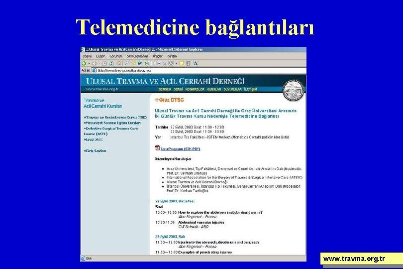 Telemedicine bağlantıları www. travma. org. tr