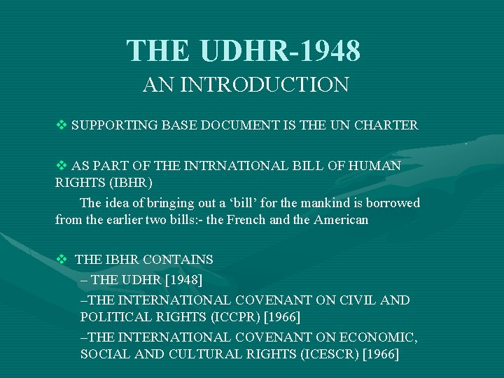 THE UDHR-1948 AN INTRODUCTION v SUPPORTING BASE DOCUMENT IS THE UN CHARTER v AS