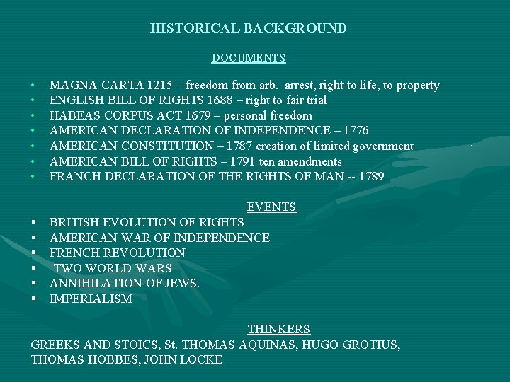 HISTORICAL BACKGROUND DOCUMENTS • • MAGNA CARTA 1215 – freedom from arb. arrest, right