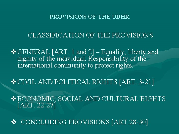 PROVISIONS OF THE UDHR CLASSIFICATION OF THE PROVISIONS v GENERAL [ART. 1 and 2]
